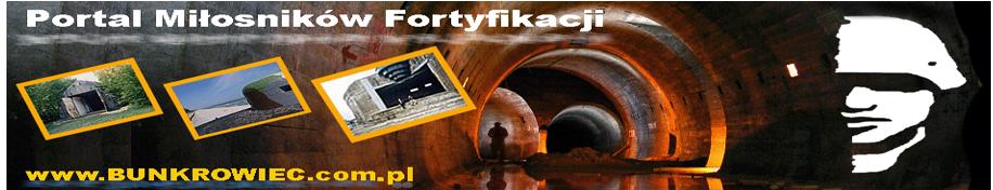 Portal miłośników fortyfikacji Bunkrowiec.com